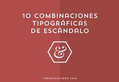 10 Combinaciones tipográficas de escándalo - Three Feelings
