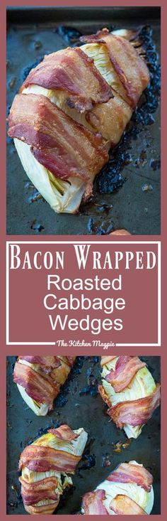 Bacon Wrapped Roasted Cabbage Wedges - The Kitchen Magpie