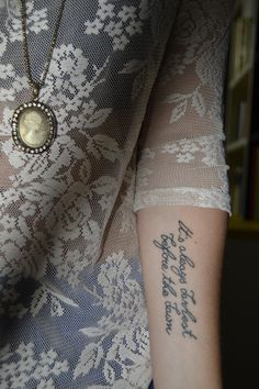 "Tattoo: ""It's always darkest before the dawn."" Florence + Machine Font"