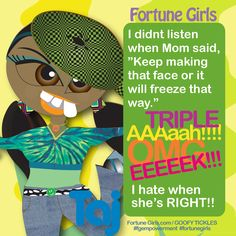 Haha, Ya better listen to Mom! #fgempowerment #fortunegirls #fortunegirlsgiggles