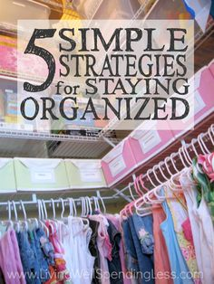Getting our stuff organized is only half the battle--in order to live a clutter free life, it also has to STAY that way!  Don't miss these 5 simple strategies for staying organized--it is a must read if you've ever struggled to keep your life in order!
