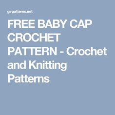 FREE BABY CAP CROCHET PATTERN - Crochet and Knitting Patterns