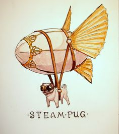 Haha, pugs rock.  I had to repin this for Cheri, who loves steampunk (and probably pugs too). (-: