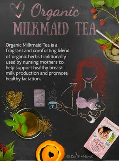 USDA Certified 100% Organic, Non-GMO Project Verified and Certified Kosher, Organic Milkmaid Tea was created for those times when the Milk of Momness needs a little encouragement. Tasty iced or hot, Organic Milkmaid Tea is a fragrant and comforting blend of organic herbs traditionally used by nursing mothers to help support healthy breast milk production and promote healthy lactation.