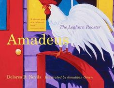 Amadeus: The Leghorn Rooster - Nevils, Delores B