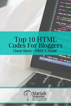 Top 10 HTML Codes For Bloggers