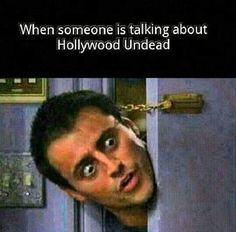 Someone said the words Hollywood Undead? :D