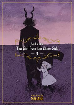 Nagabe: The Girl from the Other Side: Siuil, A Run Vol. 3 (The girl from the other side : Siúil, a Rún) Ghost Drawing, The Ancient Magus Bride, Comic Book Artists, Light Novel, The Other Side, You Funny, Shoujo, Funny Images, See Images