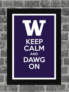 Keep Calm Washington Huskies