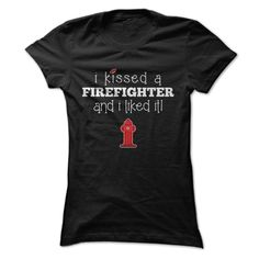 I Kissed A #FireFighter And I Liked It Great Shirt