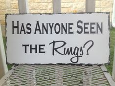 Has Anyone Seen the Rings?  Fun Wedding Sign - Here comes the bride - One sided -  Wedding Sign, Flower Girl Sign, Ring Bearer, Aisle sign