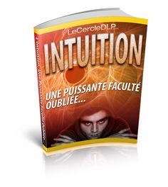 Intuition - Une Puissante Faculté Oubliée...