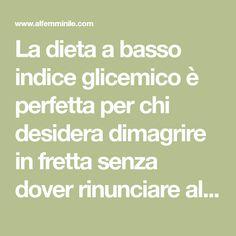 La dieta a basso indice glicemico è perfetta per chi desidera dimagrire in fretta senza dover rinunciare al gusto! Scopri tutto quello che c'è da sapere su questa dieta (come funziona...