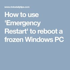 How to use 'Emergency Restart' to reboot a frozen Windows PC