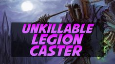 awesome The Unkillable Caster of World of Warcraft Legion