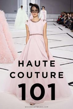 Everything you need to know about haute couture.
