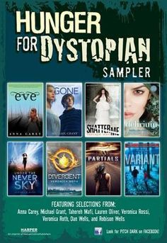 "Hunger for Dystopian Teen Sampler: ""Tales of dangerous worlds set in futures both unrecognizable and startlingly familiar. Read sneak peeks of the hottest dystopian books around, including Divergent by Veronica Roth, Gone by Michael Grant, Delirium by Lauren Oliver, Shatter Me by Tahereh Mafi, Variant by Robison Wells, Under the Never Sky by Veronica Rossi, Eve by Anna Carey, and Partials by Dan Wells."""