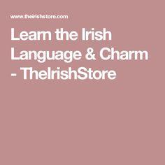 Learn the Irish Language & Charm - TheIrishStore