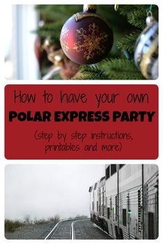 How to create your own Polar Express Party (with step by step instructions and printables)