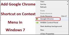 After add google chrome shortcut to the context menu, you can directly open google chrome just right click on windows 7 desktop