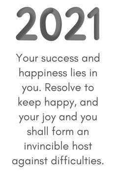 Inspirational new year resolution quotes 2021: Your success and happiness lies in you. Resolve to keep happy and your jo and shall form an invincible host against difficulties. #InspirationalNewYearResolutionQuotes2021 #MotivationalNewYearResolutions2021 #PositiveNewYearAffirmations2021 New Year Motivational Quotes, Happy New Year Quotes, Happy New Year Cards, Quotes About New Year, New Year Wishes, Inspirational Quotes, New Year Quotes Funny Hilarious, Funny New Year, Funny Quotes