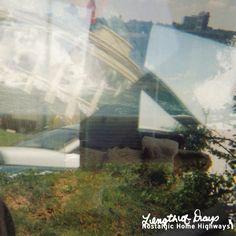 Nostalgic Home Highways- 'Length of Days' (2012)