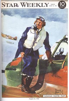 Here's an image of a Canadian fighter pilot, dated August My beef with this cover is that the pilot looks too old – most of them were just boys. The Star Weekly was a Canadian newsmagazine published by the Toronto Star. Ww2 Posters, Propaganda Art, Evil Empire, Fighter Pilot, Fighter Aircraft, Airplane Art, Toronto Star, Canadian History, Impressionism