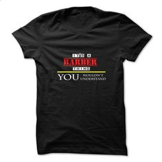it is a barber thing you wouldnt understand - #blue shirt #hoodie with sayings. SIMILAR ITEMS => https://www.sunfrog.com/LifeStyle/it-is-a-barber-thing-you-wouldnt-understand.html?68278
