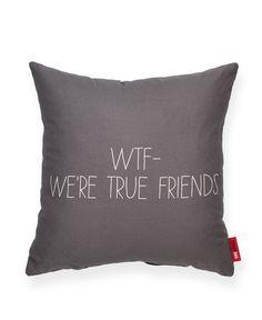 """""WTF--We're True Friends"""" Decorative Throw Pillow"
