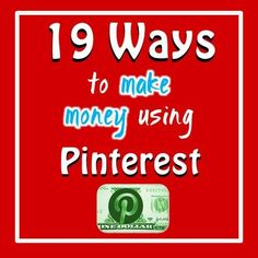 So you don't believe you can make money using Pinterest for your business? Learn the 19 ways you can start making a profit using Pinterest. #Pinterest #Training