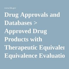 Drug Approvals and Databases > Approved Drug Products with Therapeutic Equivalence Evaluations (Orange Book)