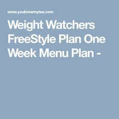 Weight Watchers FreeStyle Plan One Week Menu Plan -