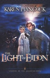 The Light of Eidon: Book 1 in The Legends of the Guardian King series by Karen Hancock.