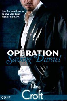 Operation Saving Daniel (Entangled Covet) by Nina Croft, http://www.amazon.com/dp/B00FO9GANS/ref=cm_sw_r_pi_dp_93.Ksb1PAS9CD
