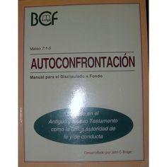 Autoconfrontacion Manual Para El Discipulado A Fondo - Recién terminé de enseñar el curso por la trigésima vez desde 2000.