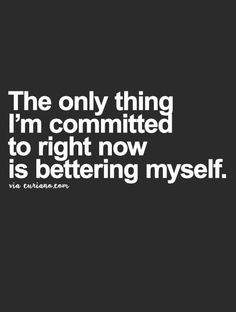 Not Your Ordinary Quotes: The only thing I'm committed.