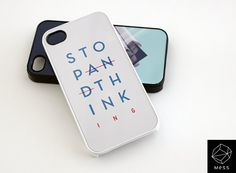 iphone case Stop and Think  Stop Thinking by MessProject on Etsy, €16.00