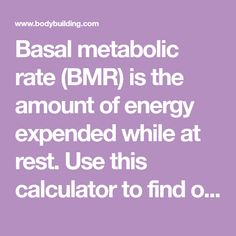 Basal metabolic rate (BMR) is the amount of energy expended while at rest. Use this calculator to find out your BMR, determine your caloric needs, and lose or gain weight.