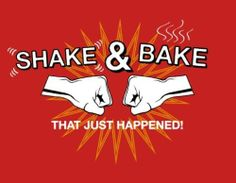 Shake & Bake That Just Happened Sticker Decal Talladega Nights Ricky Bobby Smoke