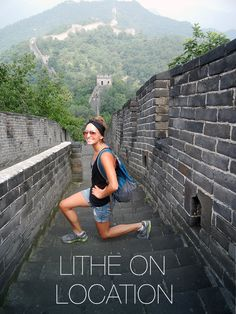 Lither Cristina Byce spent the summer backpacking through China and unfortunately had to take a hiatus from Lithe, but she did manage to squeeze in a few lunges on the Great Wall of China!  This is awesome, Cristina!  What a view, great form, and way to get low!