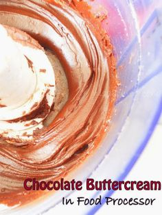 How To Make Chocolate Buttercream in a food processor....from scratch!!