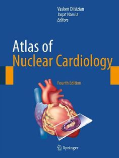 Atlas of Nuclear Cardiology by Vasken Dilsizian. $148.56. Publisher: Springer; 4 edition (January 5, 2013). 467 pages