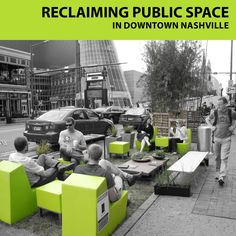 Seven years ago, several of Nashville's young designers came together with the passion to improve the quality of life in downtown Nashville through the city's public spaces. The resulting Nashville Street Life Project provided inspiration for the Nashville Civic Design Center's most recent report, Reclaiming Public Space in Downtown Nashville, a tool for community driven public space.