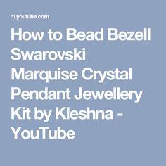 How to Bead Bezell Swarovski Marquise Crystal Pendant Jewellery Kit by Kleshna - YouTube