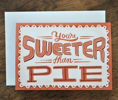 you're sweeter than pie by Mary Kate McDevitt... @June Holbrook @Ava Cheeks @Lyn Higgs xoxox