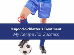 Osgood-Schlatters Treatment: This is my recipe for treating Osgood-Schlatters Disease quickly and effectively in my physiotherapy clinic.