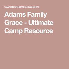 Adams Family Grace - Ultimate Camp Resource