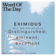 Word Of The Day! • • • #eximious #wordoftheday #forthecuriosityofbooks #words #books #literature #photooftheday #school #definition #instagram