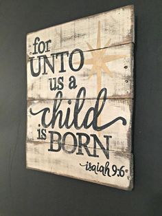 For Unto Us a Child is Born Sign/ Christmas by PalletsandPaint