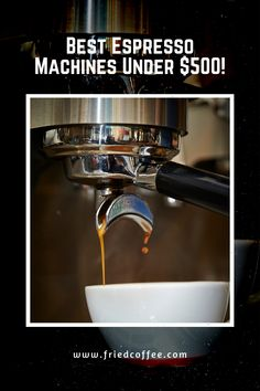 As Experts, We Can Completely Confirm That The Biggest Drawback Of The Espresso Is The Extra Added Cost That Comes From A Quality Espresso Machine. Also, Of Course, You Can Find Super Cheap Machines That Won't Prepare This Drink Properly And You Might End Up With A Weird Quality Strong Coffee.    This Is Why We Prepared This Guide To Bring Some Of The Best Budget Espresso Machines That Come Under 500 Bucks. Let's See. Commercial Espresso Machine, Espresso Machine Reviews, Best Espresso Machine, Espresso Shot, Espresso Maker, Coffee Maker, Gaggia Brera, Gaggia Espresso Machine, Coffee Accessories